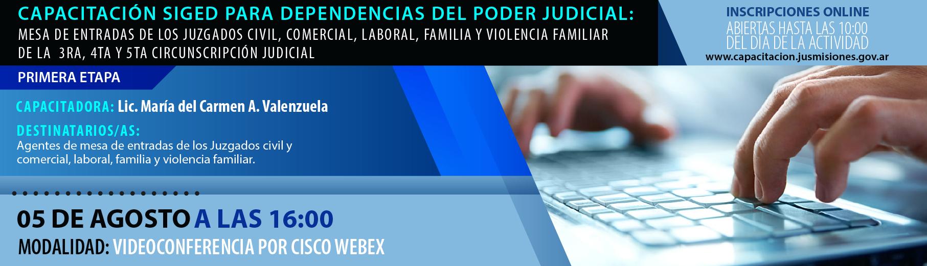 Capacitación Siged Para Dependencias Del Poder Judicial: Mesa de Entradas de los Juzgados Civil, Comercial, Laboral, Familia Y Violencia Familiar de la 3ra, 4ta y 5ta Circunscripción Judicial - Primera Etapa