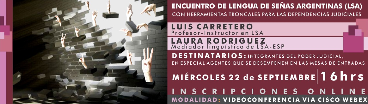 Cuarto Encuentro de lenguas de señas Argentinas (LSA) - Con herramientas troncales para las dependencias judiciales
